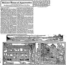 "A newspaper article about the McLean House in Appomattox Court House, Virginia, the place where  Confederate General Robert E. Lee surrendered to Union General Ulysses S. Grant, published in the Dallas Morning News (Dallas, Texas), 22 February 1903. Read more on the GenealogyBank blog: ""149th Anniversary: Civil War Ends with Lee's Surrender to Grant."" http://blog.genealogybank.com/149th-anniversary-civil-war-ends-with-lees-surrender-to-grant.html"