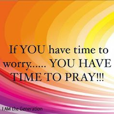 If YOU have time to worry....YOU HAVE TIME TO PRAY!!!! God said give all your worry, fears & stress to Him, He has them all under control, just trust Him! The word also says to never stop praying! In His perfect timing all will be revealed, all will be right what you need, all will be His perfect will for your life! Stand in Faith, praise Him for all the blessings surrounding you & pray for everyone! God moves in your mighty prayers of Faith! Make it an Amazing Day of Faith ♡ We are a…