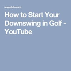 f08576ed03b How To Start The Downswing In Golf - YouTube Golf Exercises