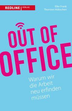 Buchtipp: Out of Office – Warum wir die Arbeit neu erfinden müssen
