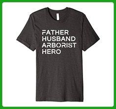 Mens Father Husband Arborist Hero - Inspirational Father T-Shirt Large Dark Heather - Relatives and family shirts (*Amazon Partner-Link)