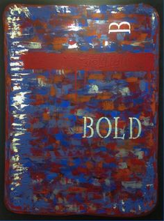 """""""B Bold""""  From the B Everything Series Original Abstract Art © SLHay"""