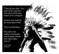 Chief Josephs quote explains how he is done fighting. he believes all men should be equal(which was a huge issue in America at the time) Native American Prayers, Native American Images, Native American Wisdom, Native American Beauty, Native American History, Native American Indians, Native Americans, World History Lessons, History Books