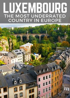 Why Luxembourg is one of the best countries in Europe!