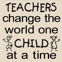 Promote Goodness with Inspirational Wall Decals Teachers change the world one child at a time. Short Teacher Quotes, Motivational Quotes For Teachers, Teaching Quotes, Education Quotes For Teachers, Short Inspirational Quotes, Quotes For Students, Teacher Sayings, Classroom Quotes, Classroom Decor