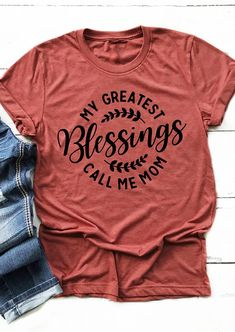 My Greatest Blessings Call Me Mom T-Shirt Tee. #momstyle #formom #MomShirts #womenstops #womensfashion #womensclothes
