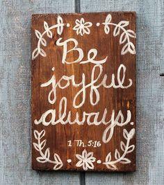 Wood Sign Be Joyful Always by MySweetCoconut on Etsy, $25.00