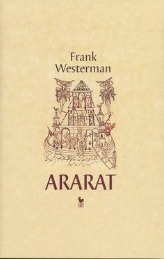 """""""Ararat"""" Frank Westerman Translated by Piotr Oczko and Sławomir Paszkiet Published by Wydawnictwo Iskry 2009"""