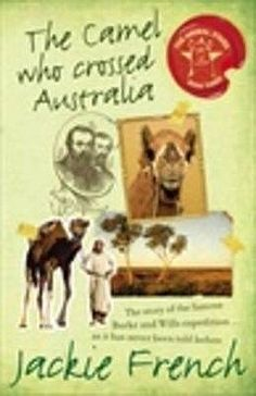 The Camel Who Crossed Australia by Jackie French - Junior Library