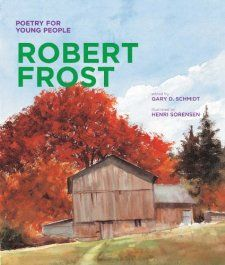 This is a great collection of Robert Frost poems for kids...he is my favorite!!