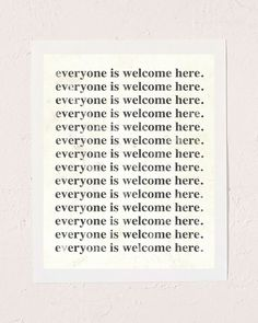 Everyone is welcome here.With every purchase, we donate of profits to the ACLU. Comes in two size options: in and in. Bedroom Prints Wall, Wall Art Prints, Dream Gym, Rise Art, Welcome Poster, Be A Nice Human, Future Classroom, Wall Collage, Strong Women