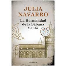 Julia Navarro. La Hermandad de la Sábana Santa. Febrero 2014 leído. Buenísimo.
