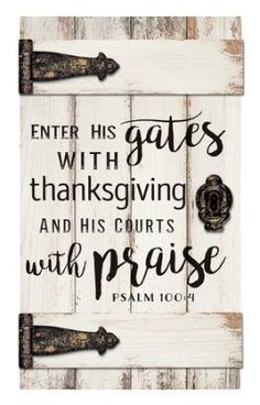 Beautifully handcrafted door art featuring Psalm 100:4 - Enter His gates with thanksgiving and his courts with praise.
