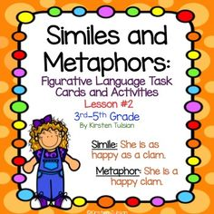 HOT OFF THE PRESS! Simile and Metaphor Task Cards and Activities are Common Core aligned for 3rd-5th grade. Included in the packet are 4 instructional sheets, 36 task cards with varying student requirements, a task card answer sheet, task card answer key, as well as three printable sheets (answers on the printables will vary).