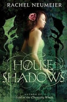 """House of Shadows by Rachel Neumeier. """"I found it a very satisfying book, with plenty of political machinations (I've mentioned before how very much I love fantasy books with politics) and a nice hint of romance. There were some lovely moments as well, especially the descriptions of Taudde's magic."""""""