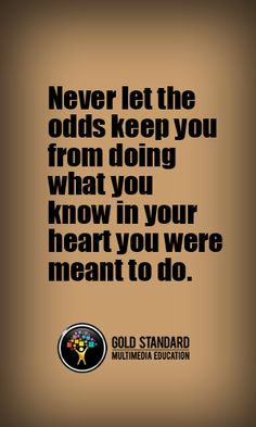 #mcat motivation Never let the odds keep you from doing what you know in your heart you were meant to do. #premed