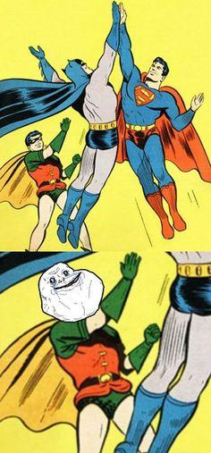 Forever Alone Robin. Sad.