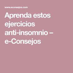 Aprenda estos ejercicios anti-insomnio – e-Consejos