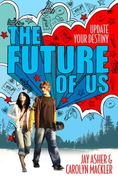 The Future of Us by Jay Asher and Carolyn Mackler.  I love this book, and I can guarantee my students will love it too!