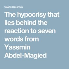 The hypocrisy that lies behind the reaction to seven words from Yassmin Abdel-Magied Racism In Australia, Behind, Words, Community, Horse, Communion