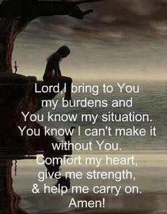 bring You my burdens