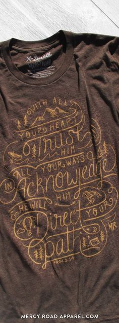 """Christian T-Shirt with adventure theme and Proverbs 3:5-6 """"With all your heart trust Him, in all your ways acknowledge Him, & He will direct your paths."""" This scripture shirt is handcrafted and screenprinted on a gloriously comfy chocolate brown triblend tee. Quality Christian clothing for women and men. FREE SHIPPING USA.  Shop >> MercyRoadApparel.com   This design is copyrighted ©2016MercyRoadApparel"""