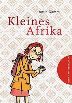 Kleines Afrika (Kinderroman) von Antje Damm https://www.amazon.de/dp/3864292743/ref=cm_sw_r_pi_dp_x_yxJ-xbW27TXNV