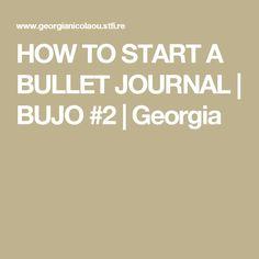 HOW TO START A BULLET JOURNAL | BUJO #2 | Georgia