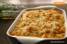 We had this at his restaurant in downtown Disney...AMAZING!!  Wolfgang Puck - Macaroni and Cheese