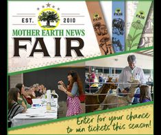 Enter for your chance to see it come to life in person at the Mother Earth News Fair in Oregon, Pennsylvania, or Kansas. Win Tickets, Mother Earth News, Meaningful Life, Ways To Save Money, Renewable Energy, Organic Gardening, Saving Money, Giveaway
