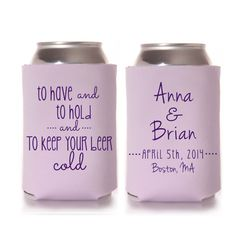 To Have And Hold Wedding Koozies Personalized Favors Destination For Guests Stubby Holders Summer Ideas