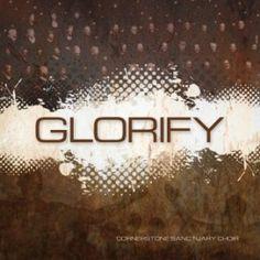 Cornerstone Sanctuary Choir – Glorify on http://www.musicnewsnashville.com/cornerstone-sanctuary-choir-glorify/