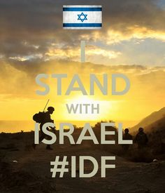 I stand with Israel and the IDF