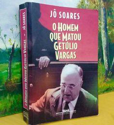 """O Homem Que Matou Getúlio Vargas - Jô Soares """"Biografia de um anarquista, história misturada a ficção."""" Companhia das Letras."""