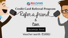 Refer for Credit Card & Earn Shoppers Stop Voucher worth Rs.1000/- on each successful referral. Visit us to know more!  http://buff.ly/2a82463 ‪ #‎Ruloans‬  We Help You ‪#‎BorrowRight‬