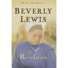 Abram's Daughters: The Revelation 5 by Beverly Lewis Paperback) for sale online Good Books, Books To Read, My Books, Reading Books, Free Reading, Beverly Lewis, Amish Books, Historical Romance, Way Of Life