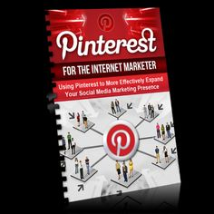 """""""Discover How To Use Pinterest More Effectively To Expand Your Social Media Marketing Presence!"""""""