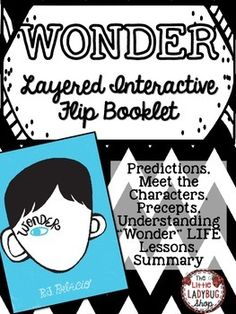 "Wonder {Interactive Layered Flip Booklet} |Wonder | Wonder Activity | Interactive Notebook | Flip Booklet | R.J. PalacioThis wonderful and EASY Interactive Flip Booklet is perfect for your students to use as reading this wonderful book: ""Wonder"" by R.J."