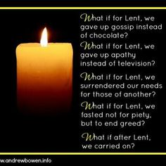 What if for Lent.....