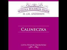 Wielka Kolekcja Bajek * Hans Christian Andersen * Calineczka * czyta Wik... Hans Christian, Youtube, Youtubers, Youtube Movies