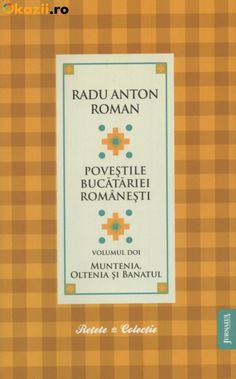 Radu Anton Roman - Povestile bucatariei romanesti, vol. Anton, Roman, Books, Libros, Book, Book Illustrations, Libri