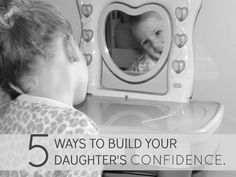 Raising a Daughter Series: Building Her Confidence. Teaching your daughter to be confident in herself not just her beauty.