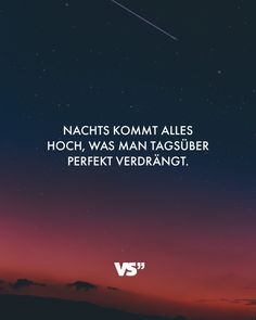 quotes deep Nachts kommt alles hoch, was m - quotes View Quotes, Quotes To Live By, Love Quotes, Snapchat Quotes, Visual Statements, Thats The Way, Story Inspiration, Disappointment, True Words