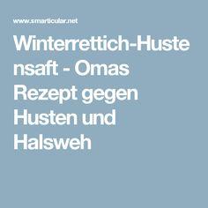 Winterrettich-Hustensaft - Omas Rezept gegen Husten und Halsweh