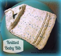 4 You With Love: Knit a Baby Bib & My Favorite Bloggers Go Baby Style