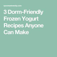 3 Dorm-Friendly Frozen Yogurt Recipes Anyone Can Make