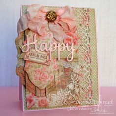 Graciellie Design - Spring Birthday Card, ODBD, Happy Birthday Dies, Shabby Chic card, Our Daily Bread Designs, Rose Patterned Papers
