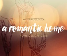 Romantic Home Design Ideas