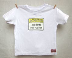 Accidents May Happen Toddler Tshirt