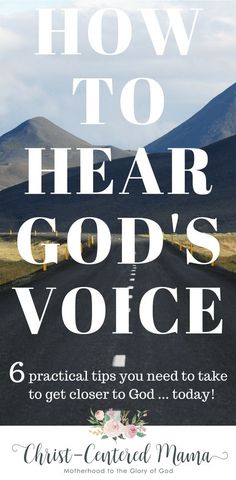 How to Hear God's Voice- 6 Practical Tips you need to get closer to God today!